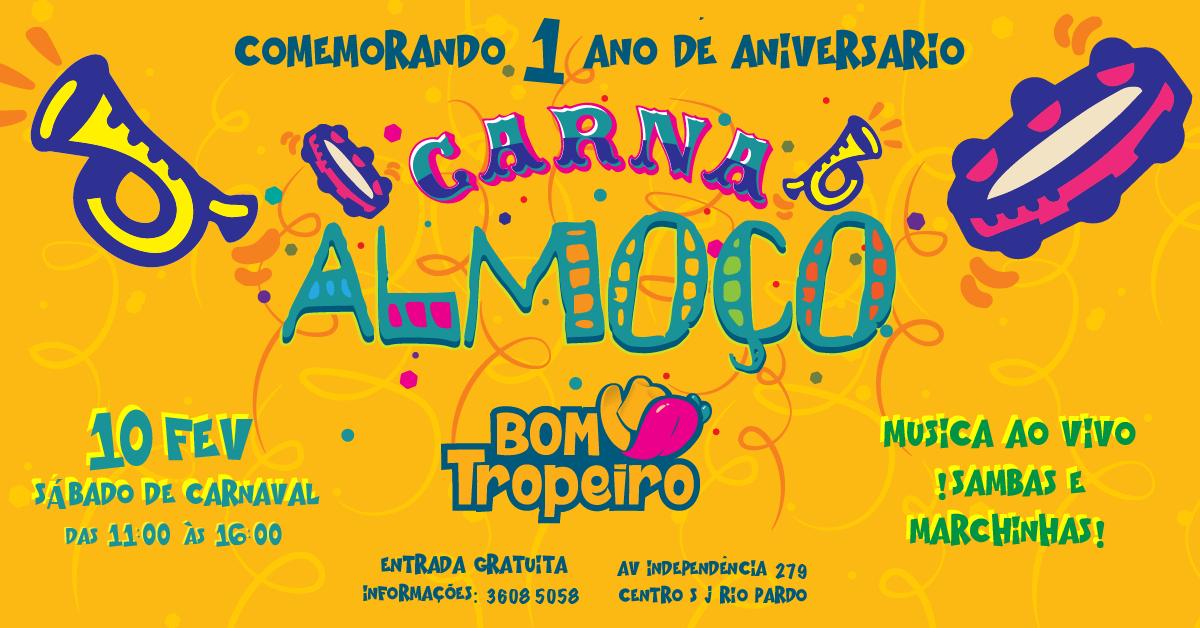 Carna Amoço Bom Tropeiro. Sábado de Carnaval 10/02 a partir das 11h. Música ao vivo co Samba e Marchinhas de Carnaval. Entrada Gratuita. Traga sua Família. Informações (19) 3608 5058